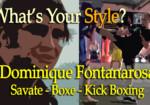 What's your style? Ep.03: Dominique Fontanarosa - Savate, Boxe, Kick Boxing
